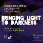 Design Nerd Jam 4.5 – Bringing Light to Darkness