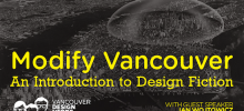 Design Sundays Workshop – Modify Vancouver: An Intro to Design Fiction